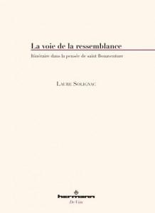 <em>La voie de la ressemblance. Itinéraire dans la pensée de saint Bonaventure</em> de Laure Solignac