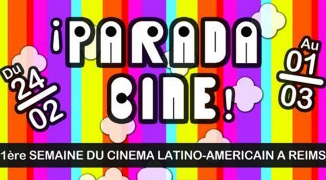 ¡Parada cine! 1ère semaine du cinéma latino-américain à Reims