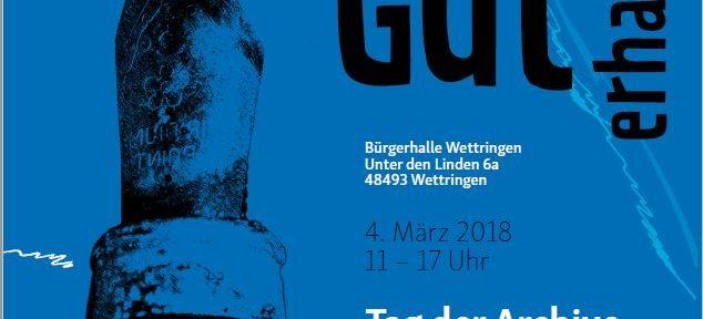 """KulturGut erhalten – """"Tag der Archive 2018"""" im Kreis Steinfurt am Sonntag, 4. März 2018 von 11-17 Uhr in Wettringen"""