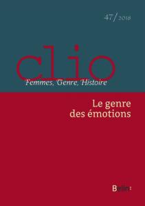 Damien Boquet et Didier Lett (dir.), «Le genre des émotions», Clio. Femmes, Genre, Histoire, n°47 (2018)