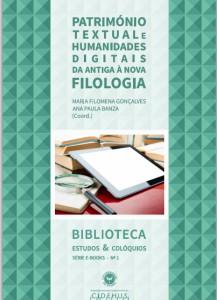 Património Textual e Humanidades Digitais: da antiga à nova Filologia