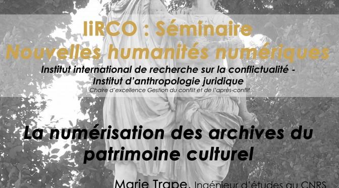 Séminaire « Nouvelles humanités numériques » : La numérisation des archives du patrimoine, 3 décembre 2015