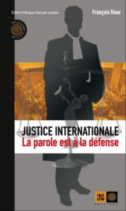 Justice internationale La parole est à la défense
