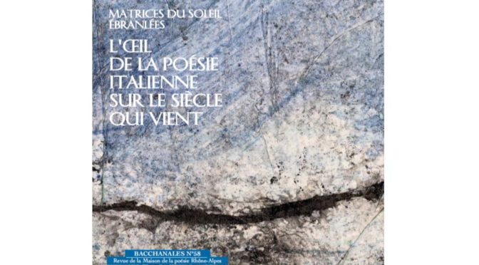 Parution: Matrices du soleil ébranlées, anthologie de poésie italienne