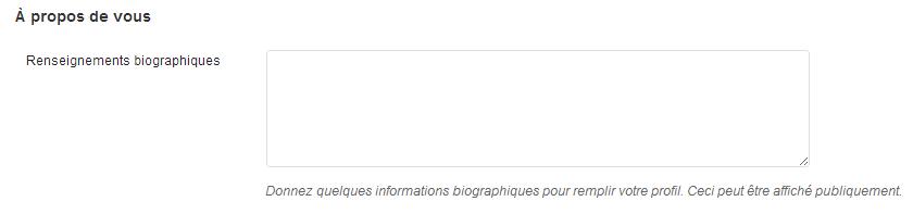 """Champ """"Renseignements biographiques"""" dans le menu """"Votre profil"""""""