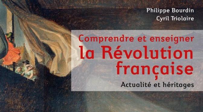 En librairie : «Comprendre et enseigner la Révolution française»
