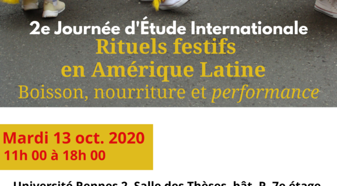 2ème JOURNÉE D'ÉTUDES iNTERNATIONALE – Rituels festifs EN Amérique Latine. boisson, nourriture ET performance