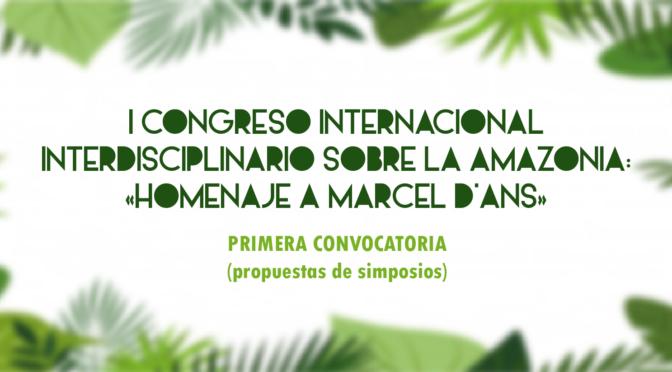 I CONGRESO INTERNACIONAL INTERDISCIPLINARIO SOBRE LA AMAZONÍA