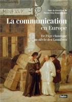 La communication en Europe de l'âge classique au siècle des Lumières