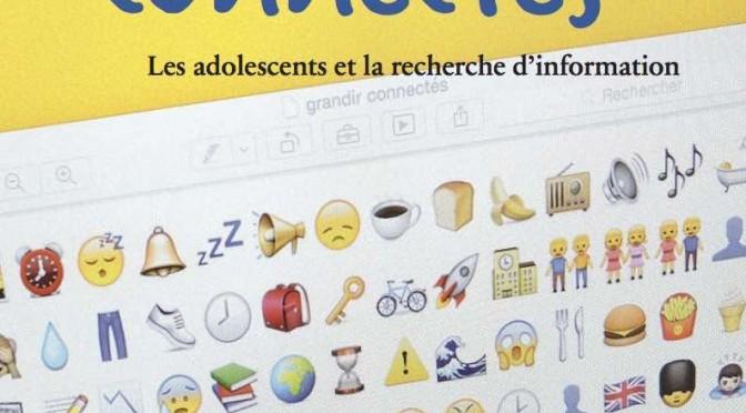 Grandir Connectés : les adolescents et la recherche d'information