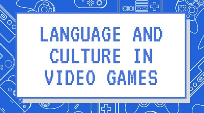 Symposium : Language and Culture in Videogames