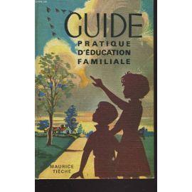 guide-de-l-education-familiale-de-maurice-tieche-918295231_ML