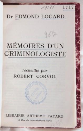 Locard, Edmond, Mémoire d'un criminologiste, Paris, Fayard, 1957 (Bibliothèque de Médecine-Odontologie Timone, 17171)