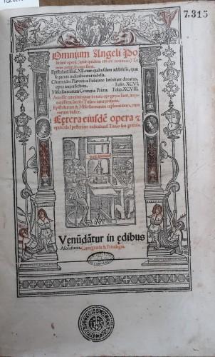 Ange Politien, Œuvres complètes (en latin), trad. Jacques Toussain, Paris, Josse Bade, 1519. Aix-en-Provence, Bibliothèque universitaire de Lettres et Sciences humaines, Res. 7315.