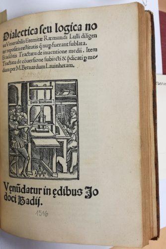 Dialectica seu logica nova Venerabilis Eremitae Raemmundi Lulli, éd. Bernard de Lavinheta, Paris, Josse Bade, 1516. SCD AMU, BU Lettres et sciences humaines d'Aix, Res 27729/3