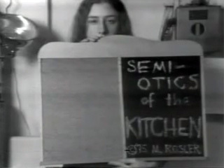 Semiotics of the kitchen Martha Rosler