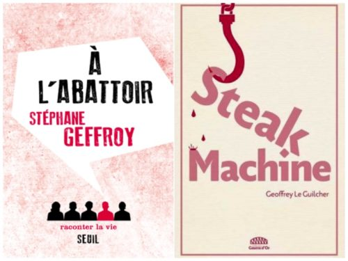 "Covers of ""A l'Abattoir"" by Stéphane Geffroyand ""Steak Machine"" by Geoffrey Le Guilcher"