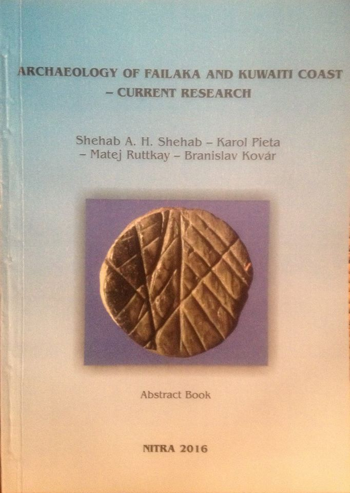 "Fig. 4: Poster of the conference ""Archaeology of Failaka and Kuwait Coast - Current Research"" organised by Sh. A. Shehab, K. Pieta, M. Ruttkay and B. Kovár at the Institute of Archaeology (Slovak Academy of Sciences) in Nitra on the 4th and 5th of October 2016."