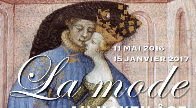 «La Mode au Moyen Âge», Paris, Tour Jean sans Peur, 11/05/2016 – 15/01/2017