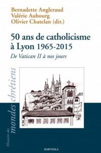 50-ans-de-catholicisme-a-lyon-1965-2016