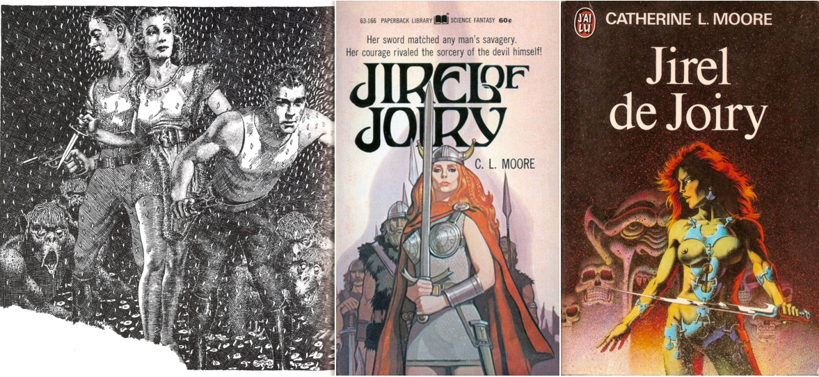 Northwest Smith and Jirel of Joiry, Quest of the Starstone, Henry Kuttner and C. L. Moore, art by Virgil Finlay, Weird Tales, November 1937 / Jirel of Joiry collection, C. L. Moore, Paperback Library, 1969 / Jirel de Joiry (Jirel of Joiry), par C. L. Moore, couverture par Philippe Caza, J'ai Lu, 1974