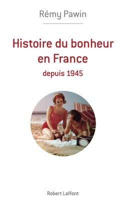 Histoire du bonheur en France depuis 1945