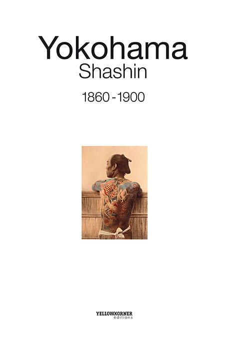 """1ère de couverture : Claude Estèbe, """"Yokohama Shashin 1860-1900"""", éd. YellowKorner, Paris, 2014"""