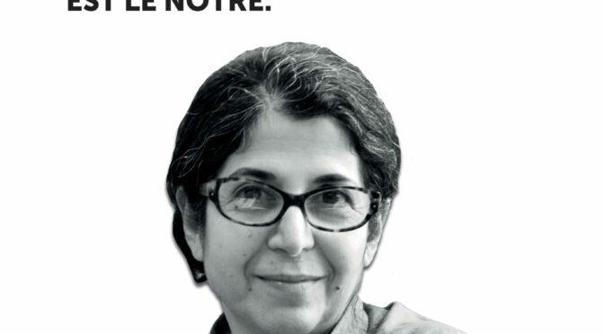 FARIBA ADELKHAH  : Son combat pour la liberté est le nôtre