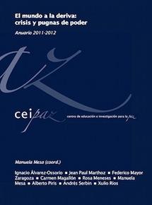 Anuario Ceipaz 2011-2012: El mundo a la deriva: crisis y pugnas de poder