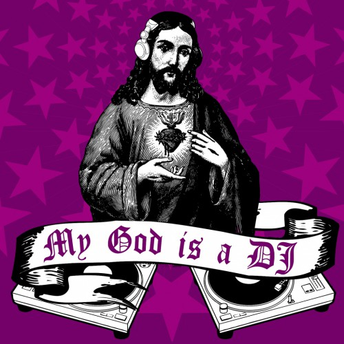 """MY GOD IS A DJ"" von monsieur haze. CC BY-NC-ND."