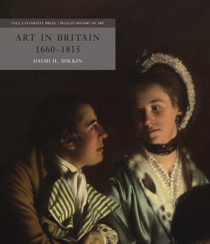 SOLKIN David H., Art in Britain 1660–1815, Londres, Paul Mellon Centre for Studies in British Art, 2015, 378 p.