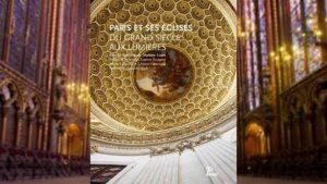 Mathieu Lours (dir.), Paris et ses églises du Grand Siècle aux Lumières, Paris: Picard, 400 p., 400 ill. (à paraître le 23 novembre 2016).