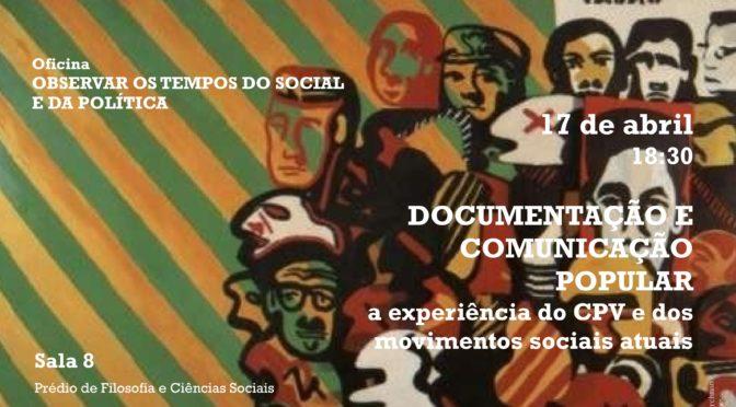 Oficina OBSERVAR OS TEMPOS DO SOCIAL E DA POLÍTICA (17 de abril 2017 – 18:30)