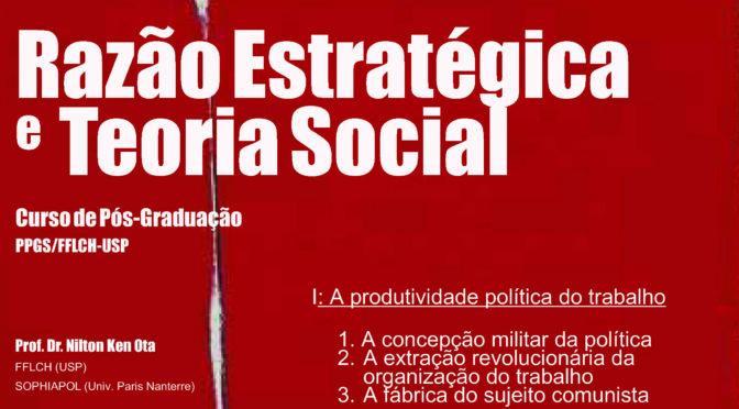 Razão estratégica e Teoria social – curso de Pós-graduação (1º Sem/18)