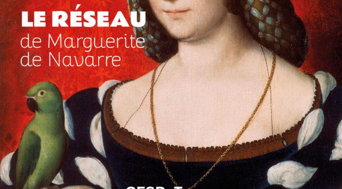 Tours, CESR, 5-6 octobre 2018 – Le réseau de Marguerite de Navarre