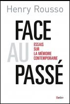 Henry Rousso, Face au passé, Belin, 2016