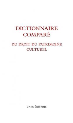 dictionnaire-compare-du-droit-du-patrimoine-culturel-sous-la-direction-de-marie-cornu-jerome-fromageau-et-catherine-wallaert