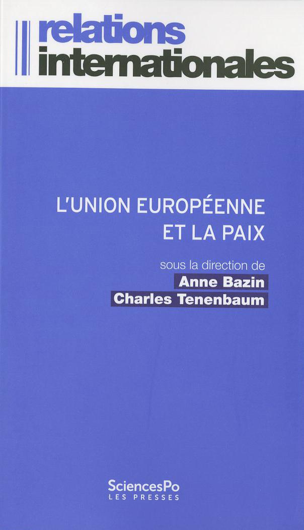 l u2019union europ u00e9enne et la paix   l u2019invention d u2019un mod u00e8le de