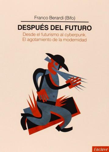 Berardi Bifo - Después del futuro
