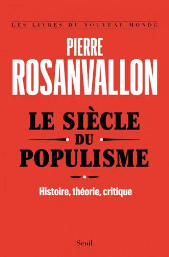 Portada del libro de Pierre Rosanvallon Le siècle du populisme.