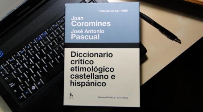 ¿Qué ha supuesto la reciente publicación, en edición electrónica, del «Diccionario crítico etimológico castellano e hispánico»?