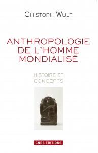 ANTHROPOLOGIE DE L'HOMME MONDIALISƒ