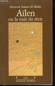 Pour une lecture épigraphique d'Aïlen ou la nuit du récit , Edmond Amran El Maleh