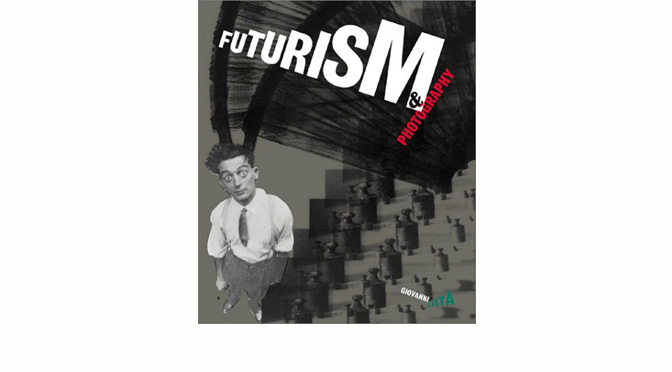 Giovanni Lista, « Futurism & Photography »