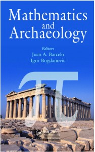 Barcelo, J. A., & Bogdanovic, I. (Eds.). (2015). Mathematics and Archaeology. CRC Press.