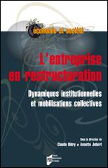 Couverture de l'ouvrage L'entreprise en restructuration. Dynamiques institutionnelles et mobilisations collectives