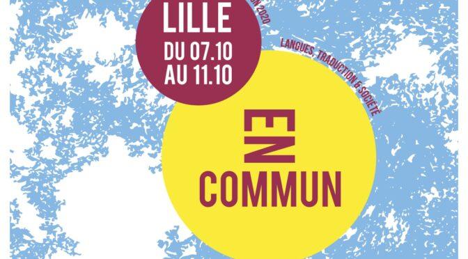Festival de la contre-allee «En commun. Langues, Traduction & Société», lille, du 7 au 11 octobre 2020