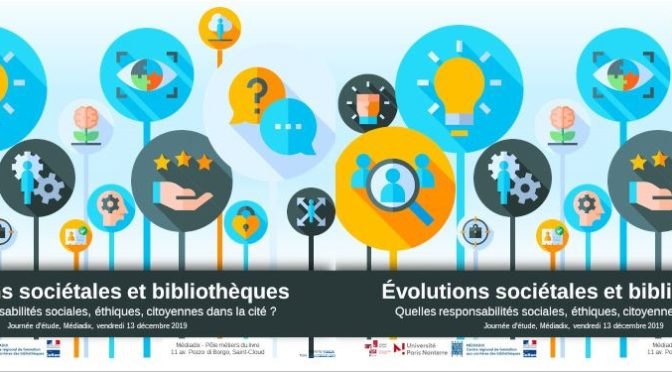 Évolutions sociétales et bibliothèques : Quelles responsabilités sociales, éthiques, citoyennes dans la cité ? 13 décembre 2019 – Mediadix/URFIST PARIS