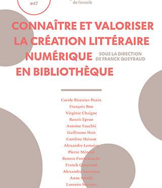 Connaître et valoriser la création littéraire numérique en bibliothèque – notes de lecture