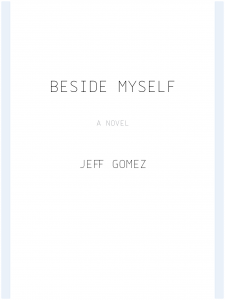 Jeff GOmez Beside Myself 3